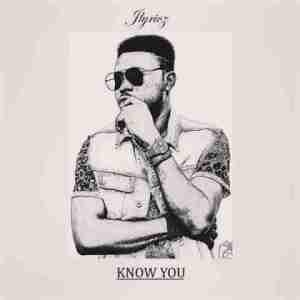 Jlyricz - Know You